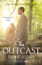 The Outcast - Winner of the Costa First Novel Award 2008 ebook by Sadie Jones