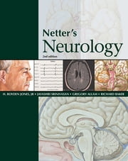 Netter's Neurology ebook by H. Royden Jones, Jr. Jr.,Jayashri Srinivasan,Gregory J. Allam,Richard A. Baker,Lahey Clinic,Inc