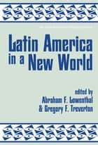 Latin America In A New World ebook by Abraham F Lowenthal