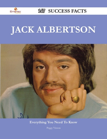 Jack Albertson 147 Success Facts - Everything you need to know about Jack Albertson ebook by Peggy Vinson
