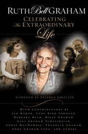 Ruth Bell Graham - A Tribute ebook by Stephen Griffith