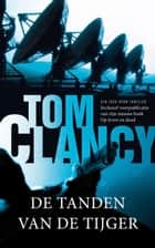 De tanden van de tijger ebook by Tom Clancy