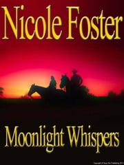 Moonlight Whispers ebook by Nicole Foster