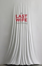 The Last Wife ebook by Kate Hennig