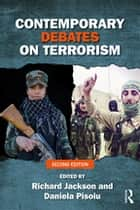 Contemporary Debates on Terrorism ebook by Richard Jackson, Daniela Pisoiu
