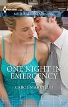 One Night In Emergency ebook by Carol Marinelli