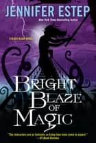 Bright Blaze of Magic ebook by