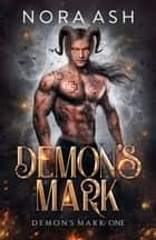 Demon's Mark ebook by Nora Ash