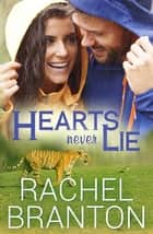 Hearts Never Lie ebook by Rachel Branton
