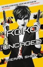 Koko Uncaged ebook by Kieran Shea