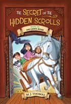 The Secret of the Hidden Scrolls: The Lion's Roar, Book 6 ebook by M. J. Thomas, Lisa Reed