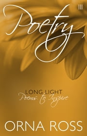Poetry III: Long Light - Poems to Inspire ebook by Orna Ross