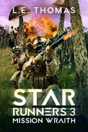 Mission Wraith - Star Runners Book 3 ebook by L.E. Thomas,Monique Happy