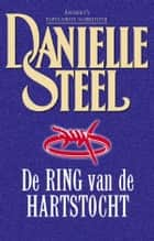 De ring van de hartstocht ebook by Danielle Steel, Conny van Manen