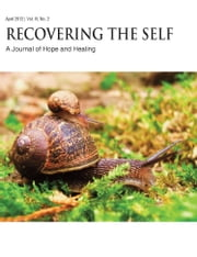 Recovering The Self: A Journal of Hope and Healing (Vol. IV, No. 2) -- New Beginnings ebook by
