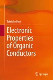 Electronic Properties of Organic Conductors ebook by Takehiko Mori