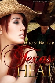 Texas Heat eBook by Denyse Bridger