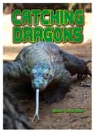 Catching Dragons ebook by Simon Chapman