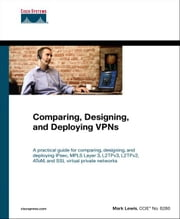 Comparing, Designing, and Deploying VPNs ebook by Lewis, Mark