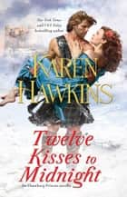 Twelve Kisses to Midnight ebook door Karen Hawkins