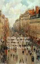 The Parisians eBook by Baron Edward Bulwer Lytton Lytton