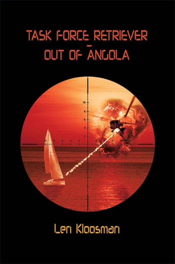 Task Force Retriever: Out Of Angola ebook by Len Kloosman