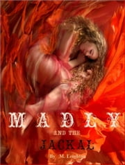 Madly and the Jackal ebook by M. Leighton