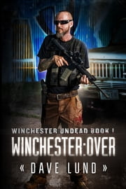 Winchester - Over ebook by Dave Lund