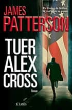 Tuer Alex Cross ebook by