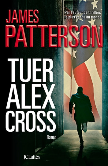 Tuer Alex Cross ebook by James Patterson