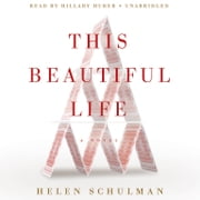 This Beautiful Life - A Novel audiobook by Helen Schulman