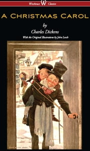A Christmas Carol (Wisehouse Classics - with original illustrations) ebook by Charles Dickens