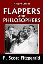 Flappers and Philosophers by F. Scott Fitzgerald eBook by F. Scott Fitzgerald