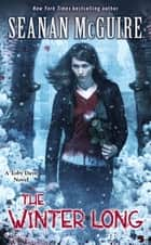 The Winter Long (Toby Daye Book 8) ebook by Seanan McGuire