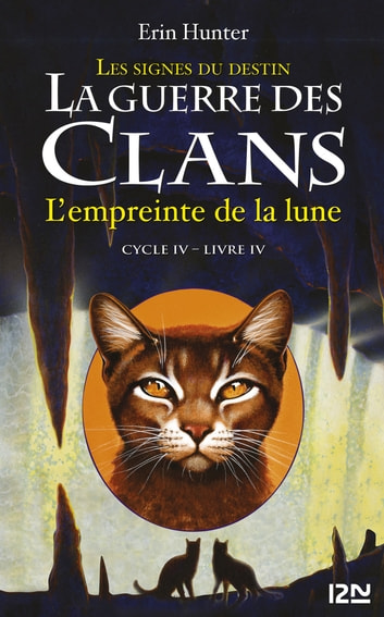 La guerre des Clans cycle IV - tome 4 : L'empreinte de la lune ebook by Erin HUNTER