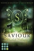 Saviour. Absolute Erlösung (Die Niemandsland-Trilogie, Band 3) ebook by Nadine d'Arachart, Sarah Wedler
