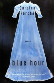 Blue Hour - Poems ebook by Carolyn Forche