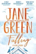 Falling - A Love Story eBook by Jane Green