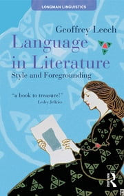 Language in Literature - Style and Foregrounding ebook by Geoffrey Leech