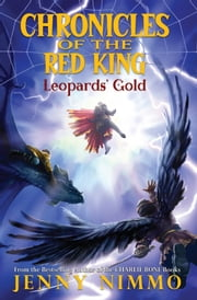 Chronicles of the Red King #3: Leopards' Gold ebook by Jenny Nimmo