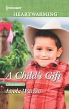 A Child's Gift - A Clean Romance ebook by Linda Warren