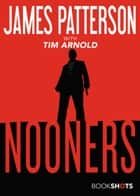 Nooners ebook by James Patterson, Tim Arnold