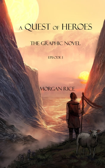 A Quest of Heroes: The Graphic Novel (Episode #1) ebook by Morgan Rice