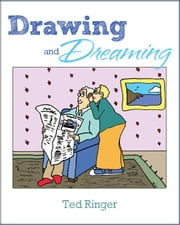 Drawing and Dreaming ebook by Ted Ringer