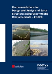 Recommendations for Design and Analysis of Earth Structures using Geosynthetic Reinforcements - EBGEO ebook by Alan Johnson,Deutsche Gesellschaft für Geotechnik e.V. / German Geotechnical Society