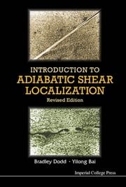 Introduction to Adiabatic Shear Localization - Revised Edition ebook by Kobo.Web.Store.Products.Fields.ContributorFieldViewModel
