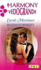 Eccitante rivalità ebook by Carole Mortimer