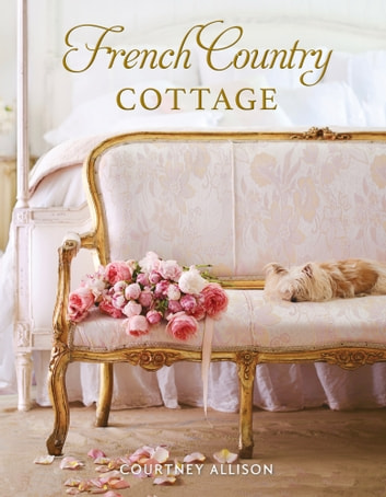 French Country Cottage ebook by Courtney Allison
