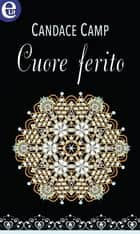 Cuore ferito (eLit) - eLit ebook by Candace Camp