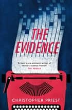 The Evidence ebook by Christopher Priest